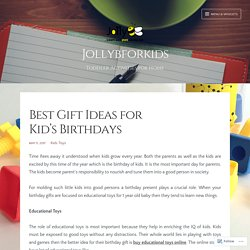 Best Gift Ideas for Kid's Birthdays – Jollybforkids