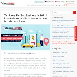 How To Boost Your Taxi Business With Innovative Ideas – Mobile App & Web Development