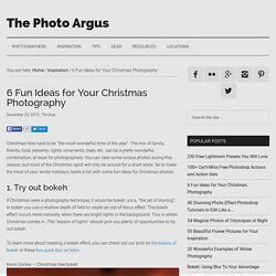 6 Fun Ideas for Your Christmas Photography