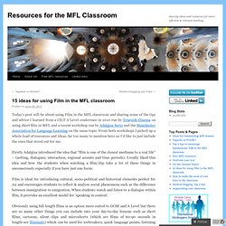 15 ideas for using Film in the MFL classroom