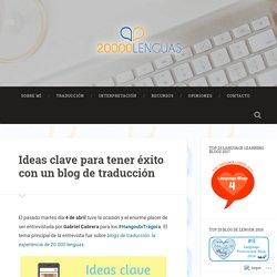 Ideas clave para tener éxito con un blog de traducción – 20.000 lenguas