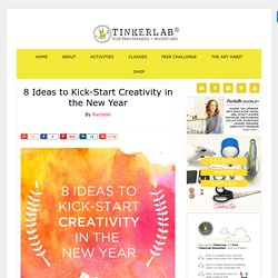 8 Ideas to Kick-Start Creativity in the New Year