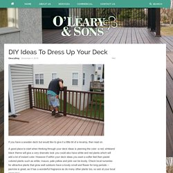 DIY Ideas To Dress Up Your Deck – Oleary and Sons