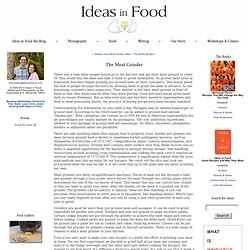 IDEAS IN FOOD: The Meat Grinder