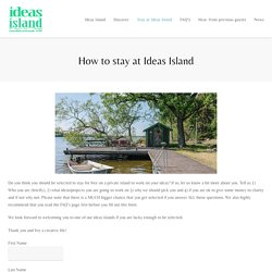 Ideas Island » How to stay at Ideas Island