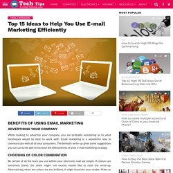 Top 15 Ideas to Help You Use E-mail Marketing Efficiently