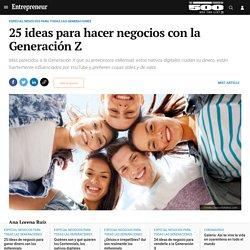 25 ideas para hacer negocios con la Generación Z
