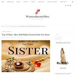 Top 10 Ideas – Best 2020 Rakhi Festival Gifts For Your Sister