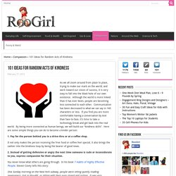 101 Ideas for Random Acts of Kindness - RooGirl