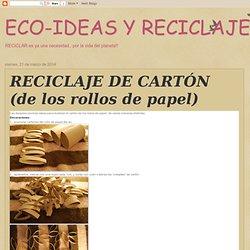 ECO-IDEAS RECICLAJE CONSCIENTE: RECICLAJE DE CARTÓN (de los rollos de papel)