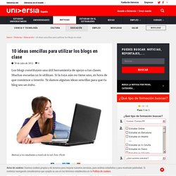10 ideas sencillas para utilizar los blogs en clase