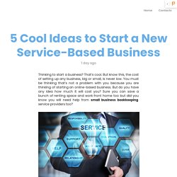 5 Cool Ideas to Start a New Service-Based Business