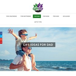 Gift Ideas for Dad: [159 SUPER Gift Ideas] - Surprise Your Daddy!