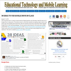 38 Ideas to Use Google Drive in Class