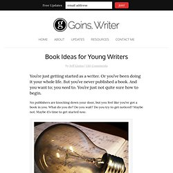 Book Ideas for Young Writers | Goins, Writer