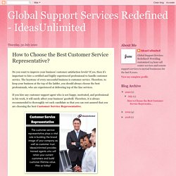 Global Support Services Redefined - IdeasUnlimited: How to Choose the Best Customer Service Representative?
