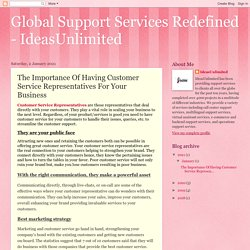 Global Support Services Redefined - IdeasUnlimited: The Importance Of Having Customer Service Representatives For Your Business