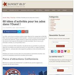 60 idées d'activités pour les ados dans l'Ouest ! - Sunset Bld
