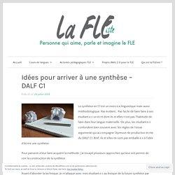 Idées pour arriver à une synthèse – DALF C1