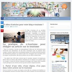 15 idées d'article pour votre blog e-tourisme ! Le Guide du Web