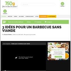 3 idées pour un barbecue sans viande (vidéo)