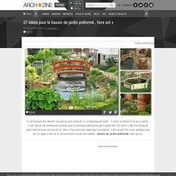 27 idéés pour le bassin de jardin préformé , hors sol +