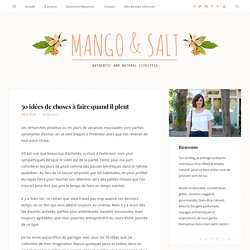 50 idées de choses à faire quand il pleut - Mango and Salt
