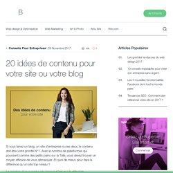 20 idées de contenu pour votre site ou votre blog