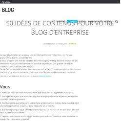 50 idées de contenus pour votre blog d'entreprise