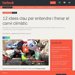 12 idees clau per entendre i frenar el canvi climàtic