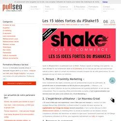 Les 15 idées fortes du #Shake15