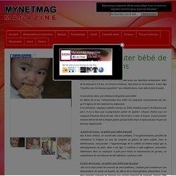 Idées de gouter bébé de 4 mois a 3 ans Sur Mynetmag magazine