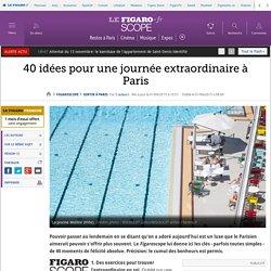 40idées pour une journée extraordinaire à Paris