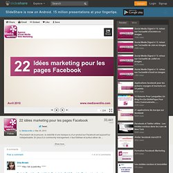 22 idées marketing pour les pages Facebook