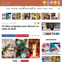 44 idées originales pour décorer sa table de Noël - Des idées