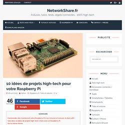 10 idées de projets high-tech pour votre Raspberry Pi