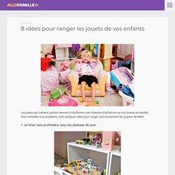 8 idées pour ranger les jouets de vos enfants - Buzz