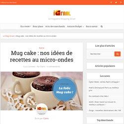 Mug cake : nos idées de recettes au micro-ondes