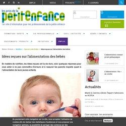 Idées reçues sur l'alimentation des bébés