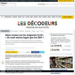 Idées reçues sur les migrants (2/6): «Ils sont mieux logés que les SDF»
