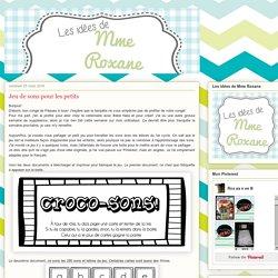Les idées de Mme Roxane!: Jeu de sons pour les petits