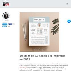 10 idées de CV simples et inspirants en 2017