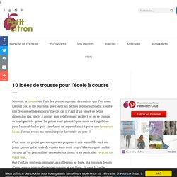 10 idées de trousse pour l'école à coudre - Blog de Petit Citron Blog de Petit Citron