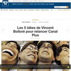 Les 5 idées de Vincent Bolloré pour relancer Canal Plus