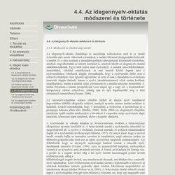 4.4. Az idegennyelv-oktatás módszerei és története