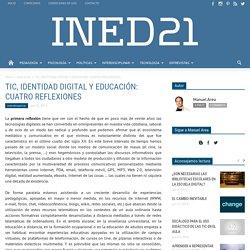TIC, IDENTIDAD DIGITAL Y EDUCACIÓN
