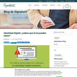 Identidad digital: ¿sabes que te la pueden robar?