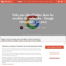 Pubs peu identifiables dans les résultats de recherche : Google rétropédale (un peu) - Business