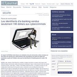 Les identifiants d'e-banking vendus seulement 190 dollars aux cybercriminels