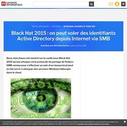 Black Hat 2015 : on peut voler des identifiants Active Directory depuis Internet via SMB